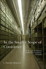 In the Smaller Scope of Conscience : The Struggle for National Repatriation...