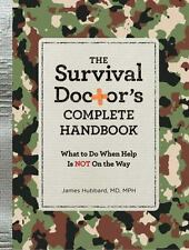 The Survival Doctor's Family Handbook : What to Do When Help Is Not on the...