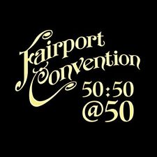 Fairport Convention - Fairport Convention 50:50 At 50 [New CD] UK - Import