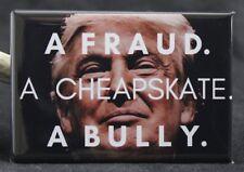 """Donald Trump 2"""" X 3"""" Fridge Magnet. A Fraud! A Cheapskate! A Bully!"""