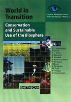 World in Transition: Conservation and Sustainable Use of the Biosphere v. 1: Tow