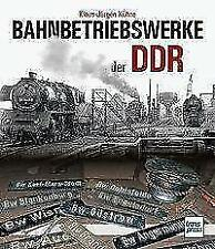 Bahnbetriebswerke der DDR von Klaus-Jürgen Kühne (2017, Gebundene Ausgabe)