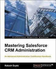 Mastering Salesforce CRM Administration: By Gupta, Rakesh