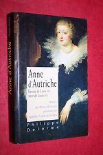 ANNE D'AUTRICHE par PHILIPPE DELORME    éd 2000