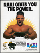 NAKI Gives You The Power__Original 1992 Trade print AD_poster__GameBoy_Game Gear