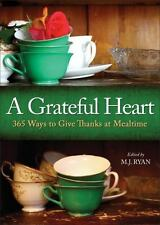 A Grateful Heart: 365 Ways to Give Thanks at Mealtime