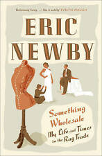 Something Wholesale by Eric Newby (Paperback, 2010)