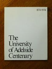 The University of Adelaide Centenary 1874-1974 (Paperback, 1974)
