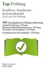 Top-Prüfung Kauffrau/-mann im Einzelhandel - 400 Übungsaufgaben mit Lösungen