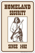 HOMELAND Security metal sign fun for Noble and Proud Cherokee Apache Blackfeet