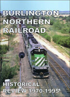 BURLINGTON NORTHERN Railroad Historical Review, 1970-1995 (& early BNSF) - NEW