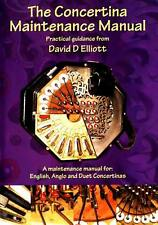 The CONCERTINA MAINTENANCE MANUAL. Repair guide; English, Anglo &Duet squeezebox