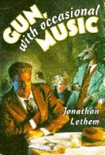 Gun, With Occasional Music - Jonathan Lethem - Brand New hardcover