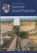 Sand and Gravel Production by A. Littler (revised edition 2000)