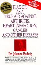 Flax Oil as a True Aid Against Arthritis, Heart In