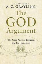 The God Argument: The Case against Religion and for Humanism, Grayling, A. C., G