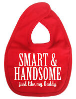 "Daddy Baby Bib ""Smart & Handsome just like my Daddy"" Love Father Son Dad Gift"