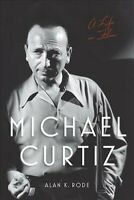 Michael Curtiz : A Life in Film, Paperback by Rode, Alan K., Brand New, Free ...