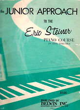 THE JUNIOR APPROACH TO THE ERIC STEINER PIANO COURSE