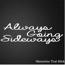 ALWAYS GOING SIDEWAYS Funny Car Window Bumper JDM Novelty Vinyl Decal Sticker