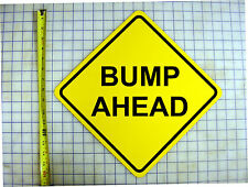 Bump Ahead Pregnancy Announcement Yellow Aluminum Sign