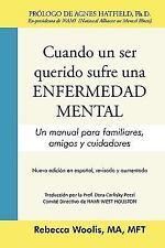 Cuando un Ser Querido Sufre una Enfermedad Mental : Un manual para...