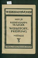 Werkstoff-Prüfung Metalle Riebensahm-Traeger Werkstattbücher 1936 Untersuchungen