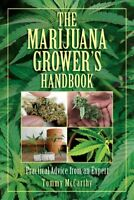 Marijuana Grower's Handbook : Practical Advice from an Expert, Paperback by M...
