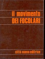 IL MOVIMENTO DEI FOCOLARI - EDIZ. 3° CITTA' NUOVA EDITRICE 1977 -A7