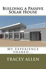 Building a Passive Solar House by Tracey Allen (2012, Paperback)