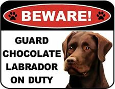 Beware Guard Chocolate Lab on Duty (v1) 9 inch x 11.5 inch Laminated Dog Sign