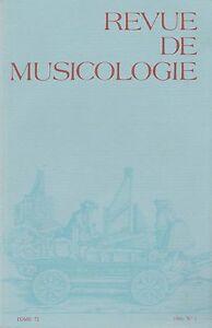 revue de musicologie, tome 72-1986, n°1