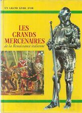 Les grands mercenaires de la Renaissance italienne Livre d'or Histoire enfantina