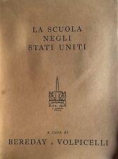 GEORGE BEREDAY, LUIGI VOLPICELLI LA SCUOLA NEGLI STATI UNITI ARMANDO 1959