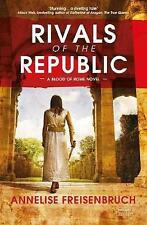 Rivals of the Republic: Blood of Rome by Annelise Freisenbruch 9780715652206