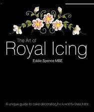 The Art of Royal Icing: A Unique Guide to Cake Decoration by a World-class 2010