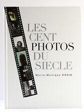 Les cent photos du siècle, Marie-Monique ROBIN. France Loisirs, 1999