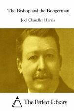 The Bishop and the Boogerman by Joel Chandler Harris (2015, Paperback)