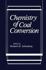 Chemistry of Coal Conversion by Richard H. Schlosberg (2014, Paperback)