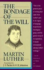 The Bondage of the Will by J. I. Packer, O. R. Johnston and Martin Luther (1990,