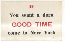 Early Large Letter, If You Want a Darn Good Time, Come to New York City Postcard
