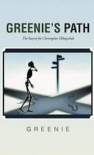 Greenie's Path : The Search for Christopher Hiltaychuk by Greenie (2011,...