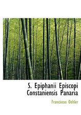 S. Epiphanii Episcopi Constaniensis Panaria by