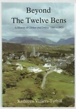 Beyond the Twelve Bens: A History of Clifden and District by K Villiers-Tuthill