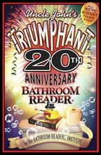 Uncle Johns Triumphant 20th Anniversary Bathroom Reader by Bathroom Readers In