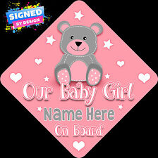 Personalised Our Baby Girl Child/Baby on Board Car Sign New Pink & Grey Teddy !