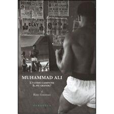 Muhammad Ali. L'ultimo campione, il più grande?  Gargoyle ed.