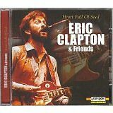 CLAPTON Eric & FRIENDS - Heart full of soul - CD Album
