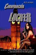 Conspiración Lucifer : ¿Hasta dónde Estarías Dispuesto a Llegar para Hacer un...
