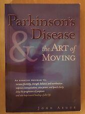 Parkinson's Disease & the Art of Moving an Exercise Program John Argue